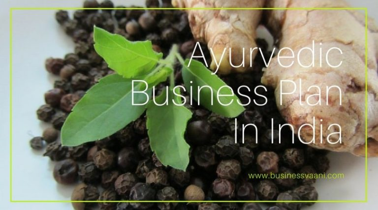 Ayurveda Business Plan & Opportunity In India