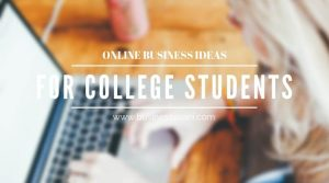 profitable online business opportunities for college goers