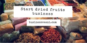 dry fruits business planning