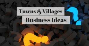 business ideas towns village