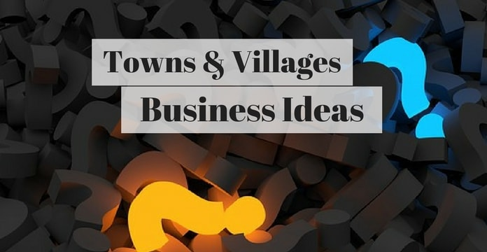 business ideas towns village