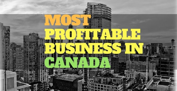 Top 10 Most Profitable Business in Canada