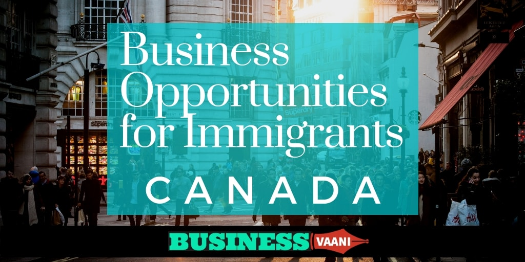 here are profitable business for immigrants in canada